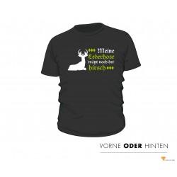"""T-Shirt """"Meine Lederhose trägt noch der Hirsch"""""""