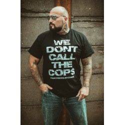 """Shirt """"Dont call the cops"""""""